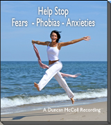 Help Stop Fears Phobias and Anxieties